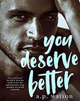 You Deserve Better by AP Watson