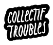 Collectif Troubles
