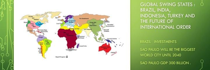 Brazil , India , Indonesia, Turkey , China