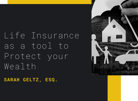 Life Insurance as a tool to Protect your Wealth