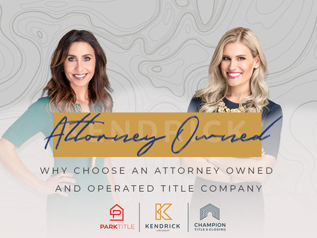 Why Choose an Attorney Owned and Operated Title & Closing Company