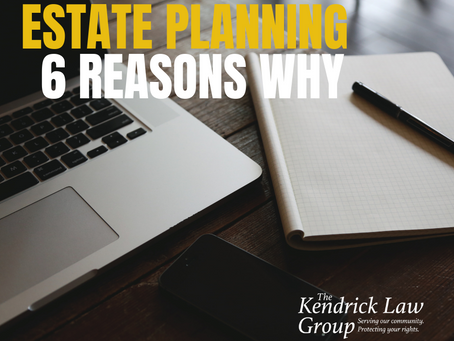 Estate Planning – Six Reasons Why