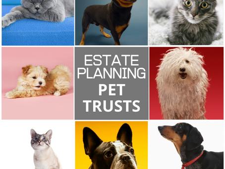 ESTATE PLANNING…FOR PETS