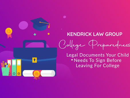 College Preparedness: Legal Documents Your Child Needs To Sign Before Leaving For College