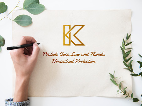 Probate Case Law and Florida Homestead Protection