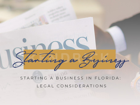 Starting a Business in Florida: Legal Considerations