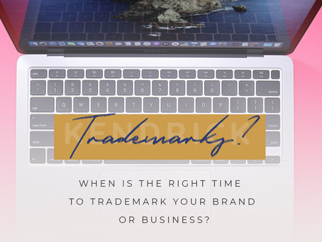 When Is the Right Time to Trademark Your Brand or Business?