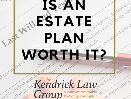Is An Estate Plan Worth It?