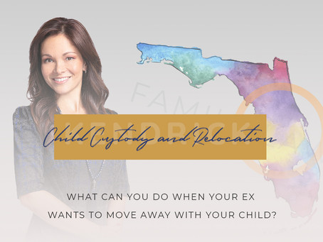 Child Custody and Relocation Laws in Florida