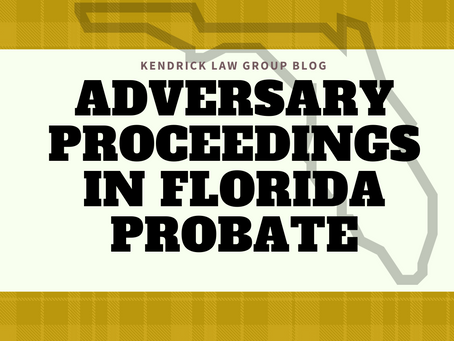 WHAT IS AN ADVERSARY PROCEEDING IN FLORIDA PROBATE?