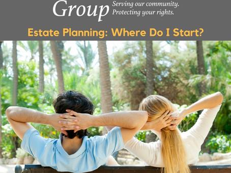 Estate Planning: Where Do I Start?