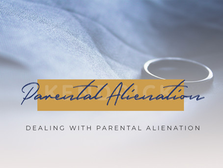 Dealing with Parental Alienation