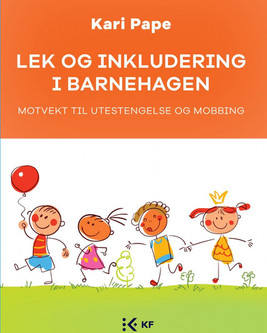 Lek og inkludering i barnehagen_kari-pap