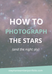 How To Photograph Stars