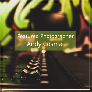 Andy Cosma: Featured Photographer