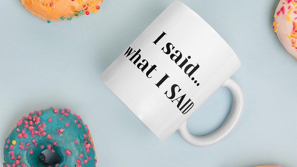 I said what I said Mug