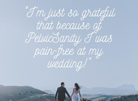 How PelvicSanity Saved my Wedding: Patient Stories