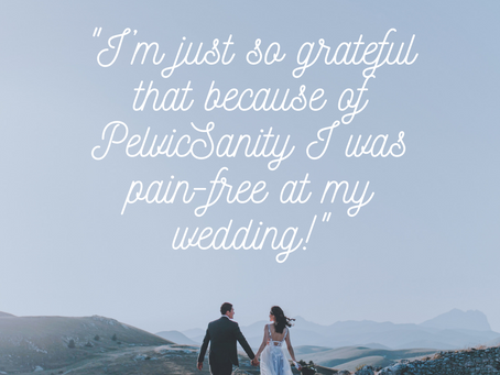 How PelvicSanity Saved my Wedding: Patient Stories