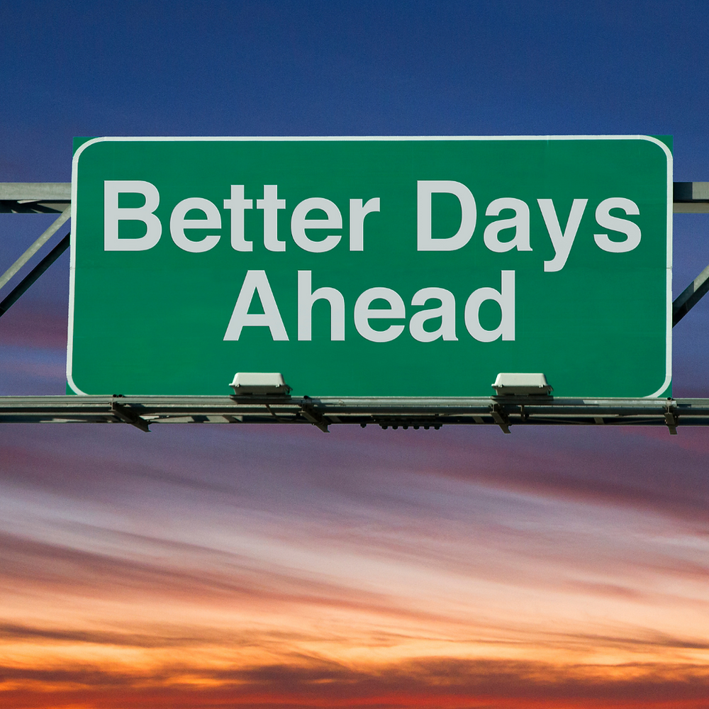 A road sign stating Better Days Ahead