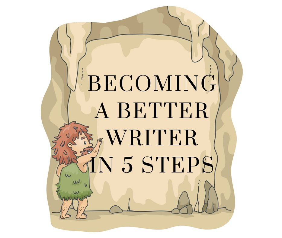 caveman drawing says becoming a better writer in 5 steps