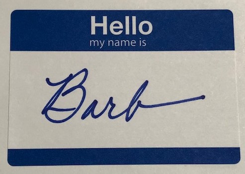 a name tag that reads Hello my name is Barb