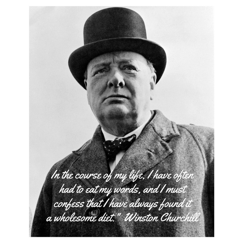 Winston Churchill and eat my words quote