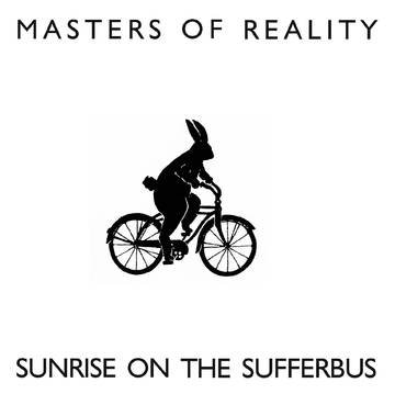 "Masters Of Reality ""Sunrise on the Sufferbus"""