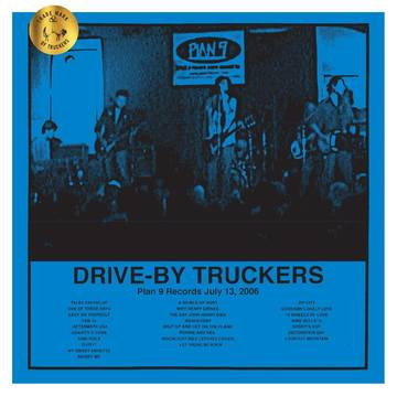 """Drive-By Truckers """"Plan 9 Records July 13, 2006"""""""