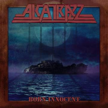 "Alcatrazz ""Born Innocent"""