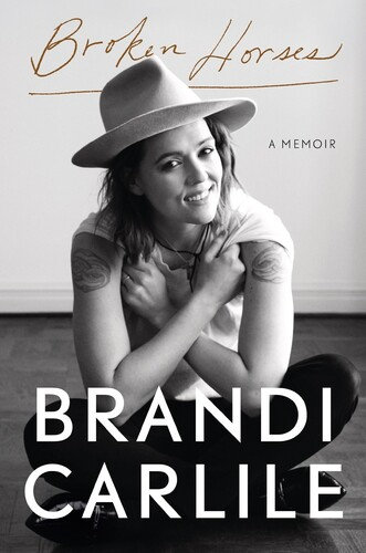 "Brandi Carlile ""Broken Horses: A Memoir"""