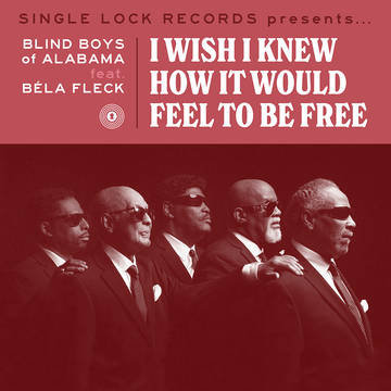 """The Blind Boys Of Alabama """"I Wish I Knew How it Would Feel to Be Free"""""""