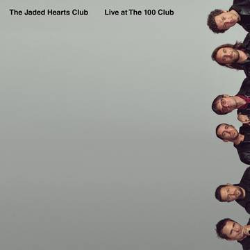 """The Jaded Hearts Club """"Live at the 100 Club"""""""
