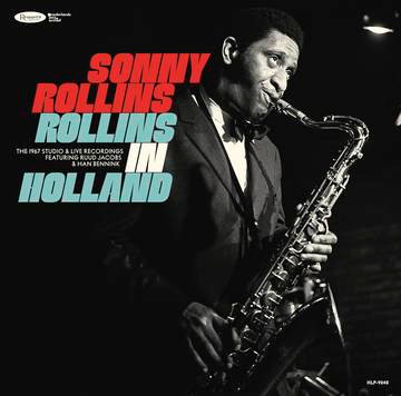 "Sonny Rollins ""Rollins In Holland: The 1967 Studio & Live Recordings"""