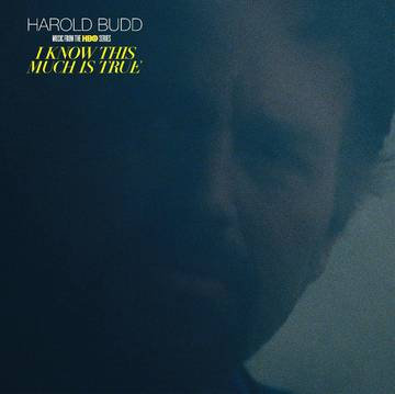 """Harold Budd """"I Know This Much Is True (Music from the HBO series)"""""""