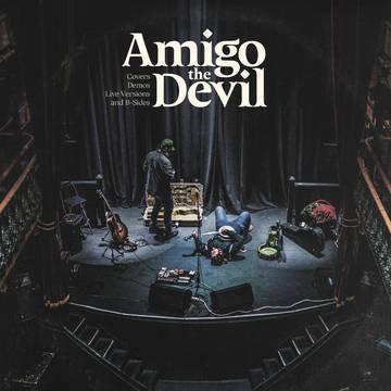 """Amigo The Devil """"Cover, Demos, Live Versions, B-Sides"""""""
