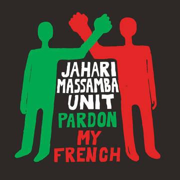 "Jahari Massamba Unit ""Pardon My French"""
