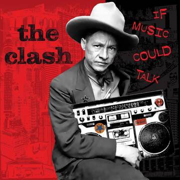 """The Clash """"If Music Could Talk"""""""