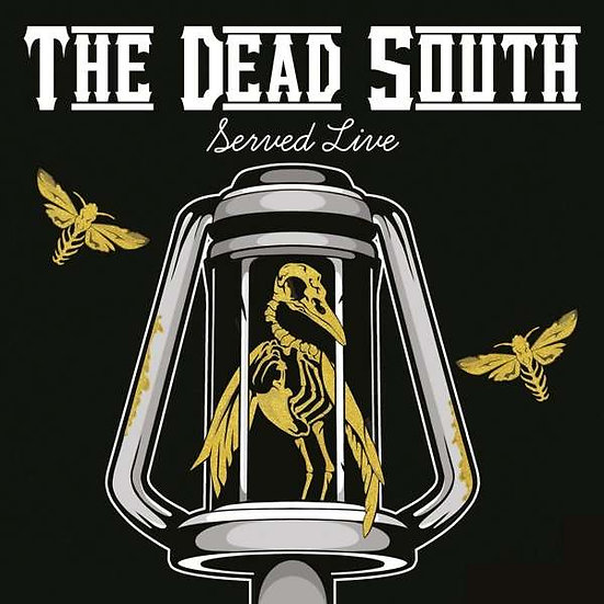 """The Dead South """"Served Life"""""""