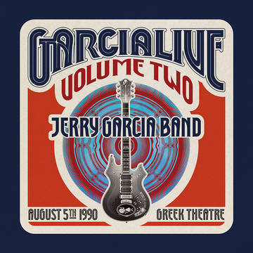 """Jerry Garcia Band """"GarciaLive Volume Two: August 5th, 1990 Greek Theatre"""""""