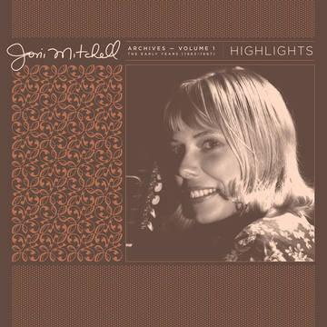 "Joni Mitchell ""Archives, Vol. 1 (1963-1967): Highlights"""