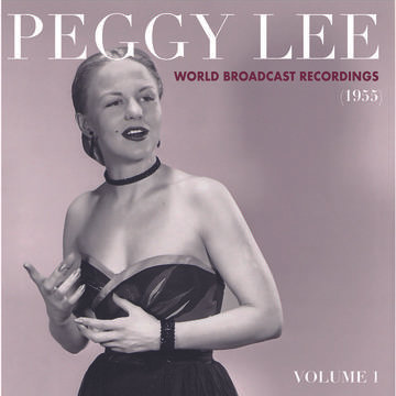 """Peggy Lee """"World Broadcast Recordings 1955, Vol. 1"""""""