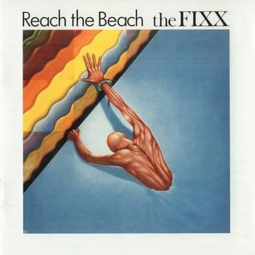 """The Fixx """"Reach The Beach"""""""