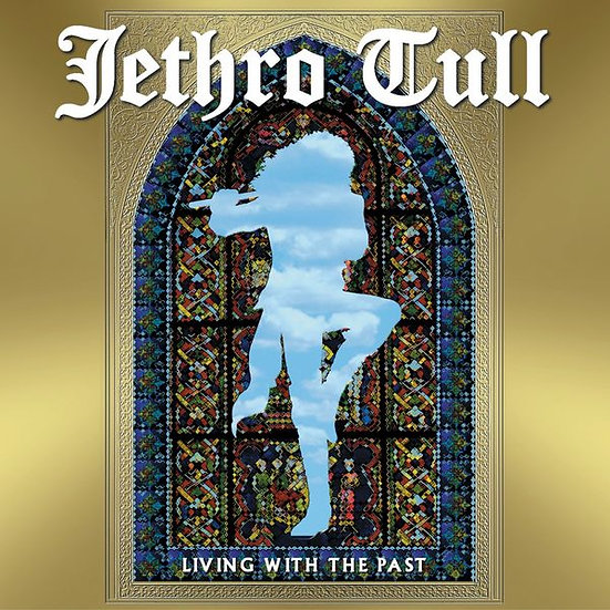 """Jethro Tull """"Living With The Past"""""""