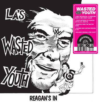 """Wasted Youth """"Reagan's in"""""""