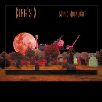 "King's X ""Manic Moonlight"""