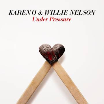 """Karen O & Willie Nelson """"Under Pressure"""""""