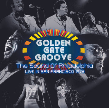 """Various Artists """"Golden Gate Groove: The Sound Of Philadelphia Live In SF"""""""