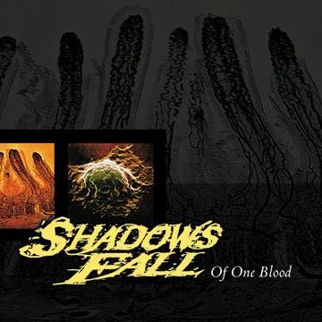 "Shadows Fall ""Of One Blood"""