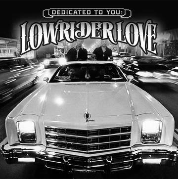 """Various Artists """"Dedicated To You: Lowrider Love"""""""