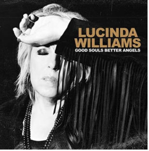 """Lucinda Williams""""Good Souls Better Angels"""" CD and LP"""